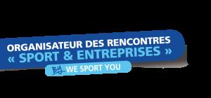 Organisateur des rencontres Sport & entreprises